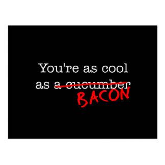 Bacon You're as Cool as Postcard