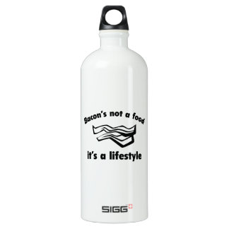 Bacon's not a food it's a lifestyle water bottle