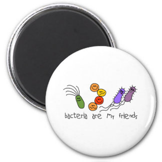 Bacteria are my friends 2 inch round magnet