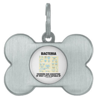 Bacteria Changing Our Conception What Life Is Pet ID Tag