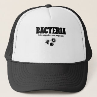 BACTERIA It's the only culture some people have Trucker Hat