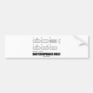 Bacteriophages Rule! (Bacteria Virus DNA) Car Bumper Sticker