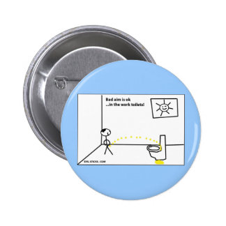 Bad aim is OK Pinback Buttons