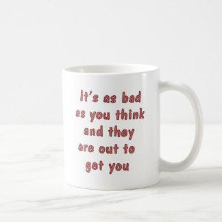 Bad as You Think Coffee Mug
