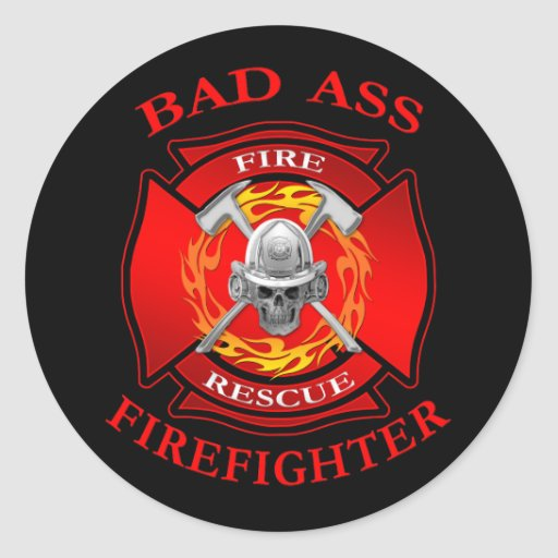 Bad Ass Firefighter Round Stickers