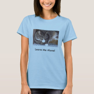 Bad attitude cat, Leave Me Alone! T-Shirt