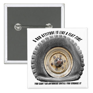 Bad Attitude Like Flat Tire Pinback Button