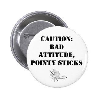 Bad attitude, pointy sticks 2 inch round button