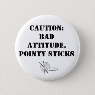 Bad attitude, pointy sticks button
