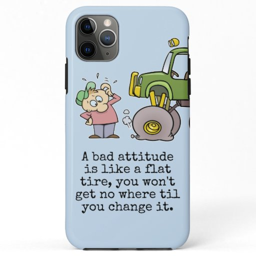 Bad Attitude Quote With Funny Flat Tire Cartoon iPhone 11 Pro Max Case