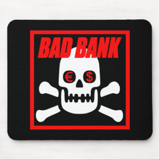 BAD BANK MOUSE PAD