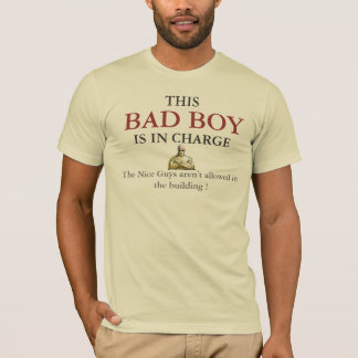 BAD BOY  IN CHARGE T-Shirt