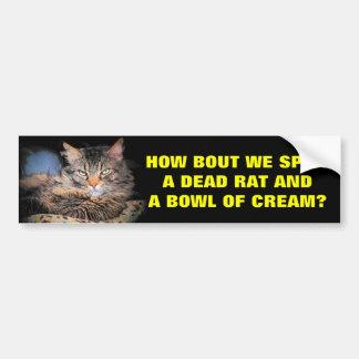 Bad Cat Pick Up Lines Dead Rat and Cream Bumper Sticker