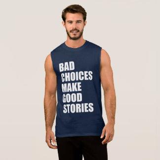 BAD CHOICES MAKE GOOD STORIES SLEEVELESS SHIRT