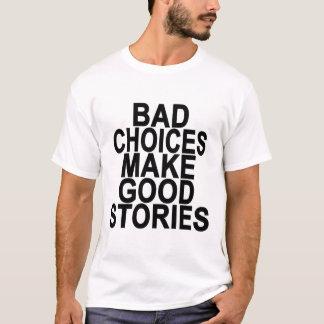 Bad choices make Good Stories Women's T-Shirts.png T-Shirt