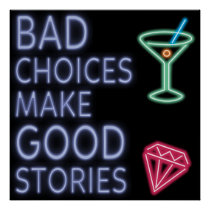 Bad Choices | Neon Funny Quote Poster