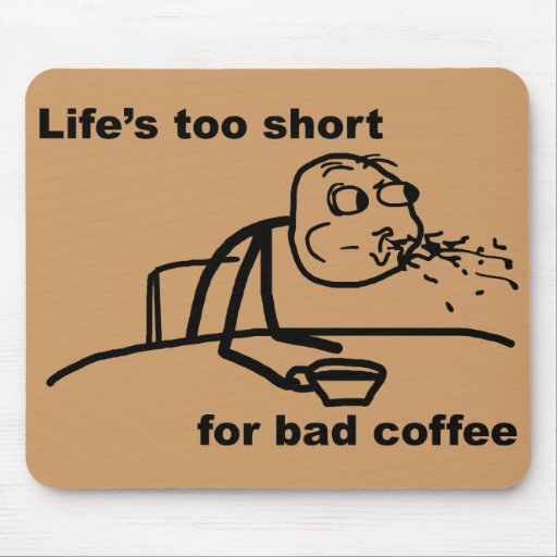 Bad Coffee Mouse Pad Zazzle