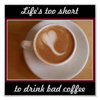 Bad Coffee Posters
