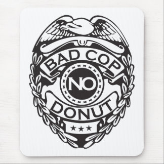 Bad Cop No Donut - Black Mouse Pad