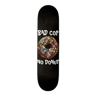 BAD COP = NO DONUT BLACK SKATEBOARD DECK