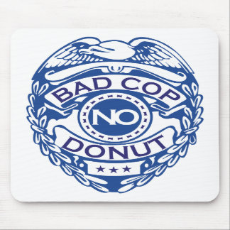 Bad Cop No Donut - Blue Mouse Pads