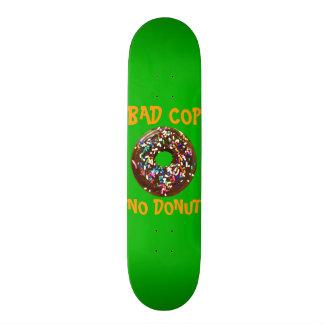 BAD COP = NO DONUT GREEN SKATE DECK