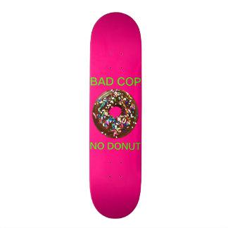 BAD COP = NO DONUT HOT PINK SKATEBOARD