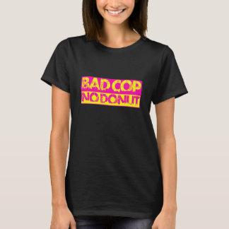 Bad Cop, No Donut - pink & yellow T-Shirt