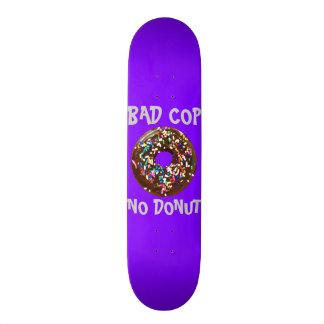 BAD COP = NO DONUT PURPLE CUSTOM SKATE BOARD