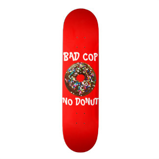 BAD COP = NO DONUT RED SKATEBOARD