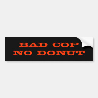 Bad CopNo Donut Car Bumper Sticker