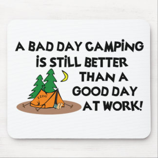Bad Day Camping... Mouse Pad