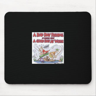 bad-day-fishing- mouse pad