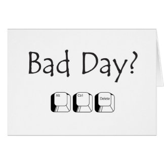 Bad Day? Inmate greeting card