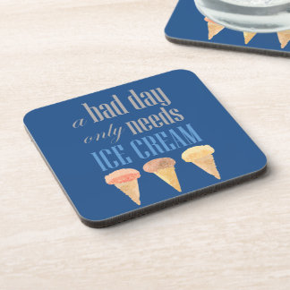Bad Day Needs Ice Cream Funny Motivational Coaster