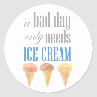 Bad Day Needs Ice Cream Funny Motivational Sticker