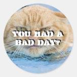 BAD DAY Round Stickers