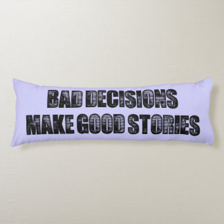 BAD DECISIONS BODY PILLOW