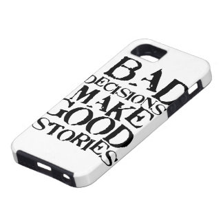 Bad Decisions Make Good Stories- funny proverb iPhone 5 Cover