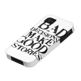 Bad Decisions Make Good Stories- funny proverb Case-Mate iPhone 4 Cases