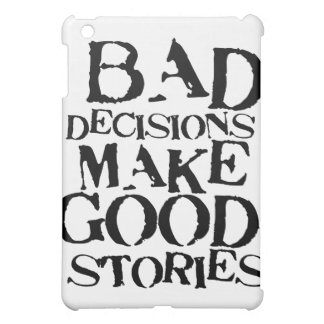 Bad Decisions Make Good Stories- funny proverb Case For The iPad Mini