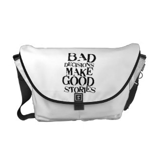 Bad Decisions Make Good Stories- funny proverb Courier Bag