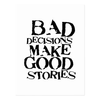 Bad Decisions Make Good Stories- funny proverb Postcard