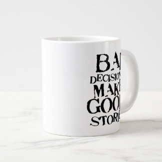 Bad Decisions Make Good Stories- funny proverb 20 Oz Large Ceramic Coffee Mug