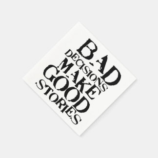 Bad Decisions Make Good Stories- funny proverb Standard Cocktail Napkin