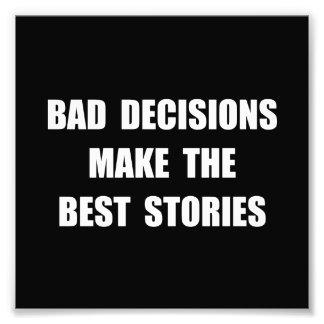 Bad Decisions Photo Print