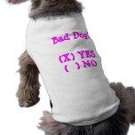 Bad Dog? Pet T Shirt