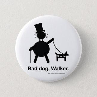 Bad dog walker pinback button