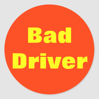 Bad Driver! Sticker