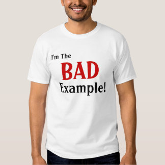 Bad Example T-Shirt